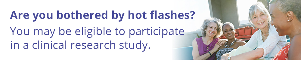 "Banner with the words ""Are you bothered by hot flashes? You may be eligible to participate in a clinical research study."""