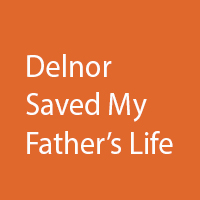 Delnor Saved My Father's Life